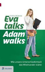 Eva talks, Adam walks