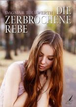 Die zerbrochene Rebe: Roman