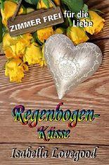 Regenbogenküsse: Prickelnder Liebesroman (Zimmer frei für die Liebe 6)