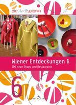 Wiener Entdeckungen 6