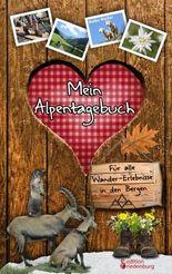 Mein Alpentagebuch - Für alle Wander-Erlebnisse in den Bergen