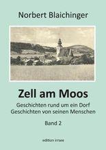 Zell am Moos 2: Geschichten rund um ein Dorf, Geschichten von seinen Menschen