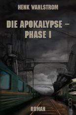 Die Apokalypse - Phase I
