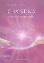 Christina, Band 1: Zwillinge als Licht geboren
