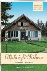 Alpbeizli-Führer St. Gallen / Appenzell