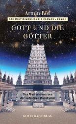 Der multidimensionale Kosmos / Gott und die Götter