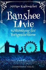 Banshee Livie (Band 2): Weltrettung für Fortgeschrittene