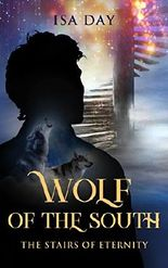 Wolf of the South (The Stairs of Eternity Book 1)