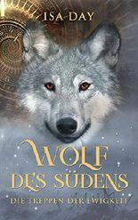 Wolf des Südens (Die Treppen der Ewigkeit 1)