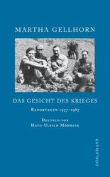 Das Gesicht des Krieges: Reportagen 1937-1987