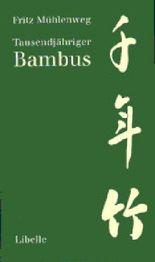 Tausendjähriger Bambus