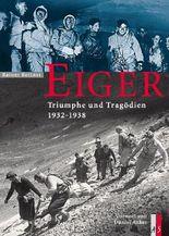 Eiger - Triumphe und Tragödien