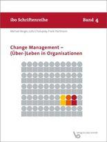 Change Management - (Über-)Leben in Organisationen