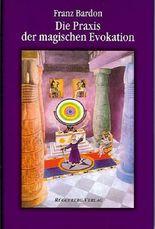 Die Praxis der magischen Evokation