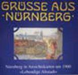 Grüsse aus Nürnberg. Nürnberg in Ansichtskarten um 1900