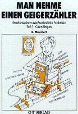 Man nehme einen Geigerzähler, Bd.1, Grundlagen