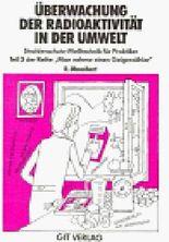 Man nehme einen Geigerzähler, Bd.3, Überwachung der Radioaktivität in der Umwelt