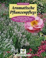 Aromatische Pflanzenpflege in Haus- und Zimmergarten, Gemüse-, Obst- und Landbau