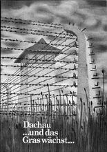 Dachau ... und das Gras wächst ...