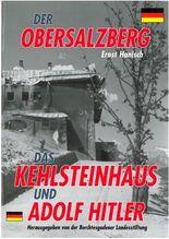 Der Obersalzberg, das Kehlsteinhaus und Adolf Hitler