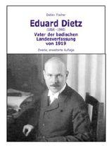 Eduard Dietz (1866-1940). Vater der badischen Landesverfassung von 1919