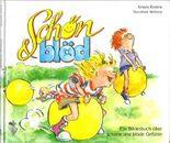 Schön & blöd Ein Bilderbuch über schöne und blöde Gefühle