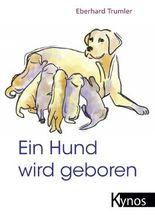 Ein Hund wird geboren