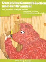 Das kleine Gummibärchen und der Braunbär und andere Kindergeschichten