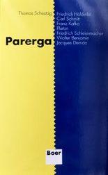 Parerga: Friedrich Hölderlin, Carl Schmitt, Franz Kafka, Platon, Friedrich Schleiermacher, Walter Benjamin, Jacques Derrida. Zur literarischen Hermeneutik