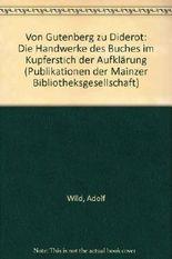 Von Gutenberg zu Diderot. Die Handwerke des Buches im Kupferstich der Aufklärung.