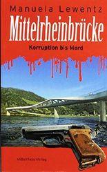 Mittelrheinbrücke: Korruption bis Mord