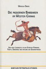 Die Modernen Barbaren im Westen Chinas