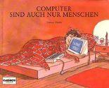 Computer sind auch nur Menschen