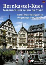 Bernkastel-Kues - (Deutsche Ausgabe) Farbbildführer durch die Stadt