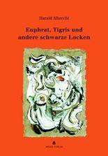 Euphrat, Tigris und andere schwarze Locken