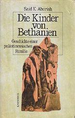 Die Kinder von Bethanien. Geschichte einer palästinensischen Familie