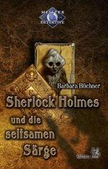 Sherlock Holmes und die seltsamen Särge
