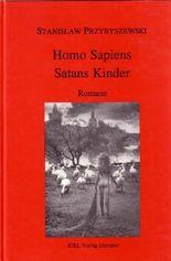 Werke, Aufzeichnungen und ausgewählte Briefe. Gesamtausgabe mit einem... / Romane 1: Homo Sapiens, Satans Kinder