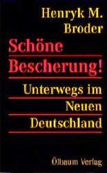 Schöne Bescherung - Unterwegs im Neuen Deutschland