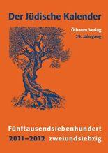 Jüdischer Kalender / 2011-2012 (5762) /29. Jahrgang. Fünftausendsiebenhundertzweiundsiebzig