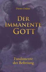 Der immanente Gott: Fundamente der Befreiung