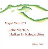 Liebe Marta & Haikus in Kriegszeiten /Estimada Marta & Haikús en temps de guerra