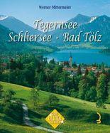 Tegernsee - Schliersee - Bad Tölz