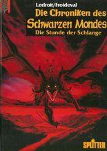 Die Chroniken des Schwarzen Mondes Bd. 4: Die Stunde der Schlange