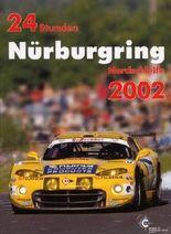 24h Rennen Nürburgring. Offizielles Jahrbuch zum 24 Stunden Rennen auf dem Nürburgring / 24 Stunden Nürburgring Nordschleife 2002