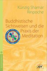Buddhistische Sichtweisen und die Praxis der Meditation