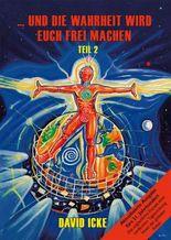 ... und die Wahrheit wird Euch frei machen, Teil II: Aktualisierte Ausgabe für 21. Jahrhundert: Band 2