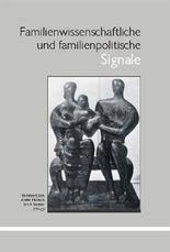 Familienwissenschaftliche und familienpolitische Signale