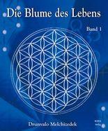 Die Blume des Lebens. Bd.1