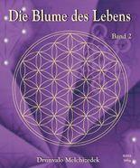 Die Blume des Lebens. Bd.2
